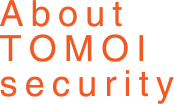 About TOMOI security